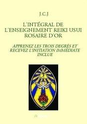 Dernières parutions sur Reiki, L'intégral de l'enseignement reiki usui rosaire d'or