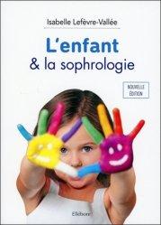 Dernières parutions sur Réflexologie - Sophrologie - Acupression, L'enfant & la sophrologie