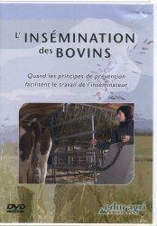 Dernières parutions sur Elevage bovin, L'insémination des bovins : quand les principes de prévention facilitent le travail de l'insémination