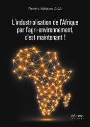 Dernières parutions sur Économie et politiques de l'écologie, L'industrialisation de l'Afrique par l'agri-environnement, c'est maintenant !