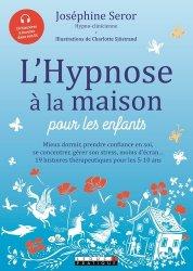 Souvent acheté avec Guide pratique d'hypnose en gérontologie, le L'hypnose à la maison pour les enfants