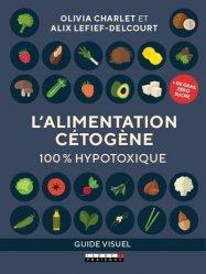 Dernières parutions dans Guide Visuel, L'alimentation cétogène
