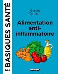 Dernières parutions dans Santé/Forme, L'alimentation anti-inflammatoire, les basiques santé