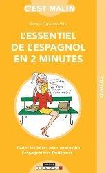 Dernières parutions dans C'est malin, L'essentiel de l'espagnol en 2 minutes