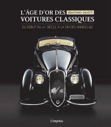 Dernières parutions sur Histoire de l'automobile, L'âge d'or des voitures classiques