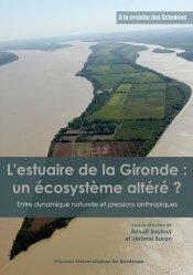Dernières parutions sur Écologie - Environnement, L'estuaire de la Gironde : un écosystème altéré ?