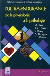 Dernières parutions sur Orthopédie - Traumatologie, L'ultra-endurance de la physiologie à la pathologie