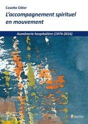 Dernières parutions sur Sociologie et philosophie médicale, L'accompagnement spirituel en mouvement