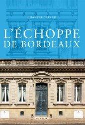Dernières parutions dans Beau petit pays, L'échoppe de Bordeaux. Patrimoine mondial de l'humanité
