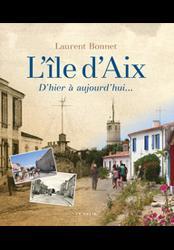 Dernières parutions dans Beau Livre, L'île d'Aix