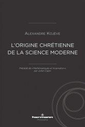 Dernières parutions sur Philosophie, histoire des sciences, L'origine chrétienne de la science moderne