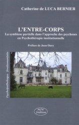 Dernières parutions dans Psychopathologie fondamentale, L'entre-corps. La symbiose partielle dans l'approche des psychoses en psychothérapie institutionnelle