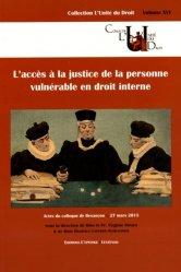 Dernières parutions dans L'unité du droit, L'accès à la justice de la personne vulnérable en droit interne. Actes du colloque de Besançon, 27 mars 2015