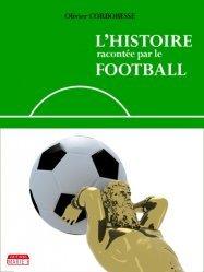 Dernières parutions sur Football, L'histoire racontée par le football