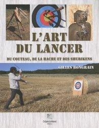 Dernières parutions sur Armes - Balistique, L'art du lancer du couteau, de la hache et des shurikens