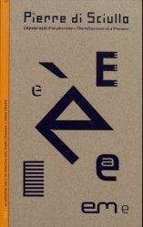Dernières parutions sur Imprimerie,reliure et typographie, L'après-midi d'un phonème. Pierre di Sciullo, Edition bilingue français-anglais