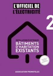 Dernières parutions sur Electricité - Eclairage, L'Officiel de l'Electricité - Installations électriques bâtiments d'habitation existants