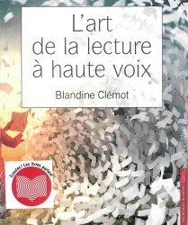 Dernières parutions sur Expression orale, L'art de la lecture à haute voix. Avec 1 CD audio