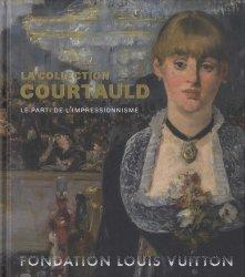 Dernières parutions sur Impressionnisme, La collection Courtauld. Le parti de l'impressionnisme