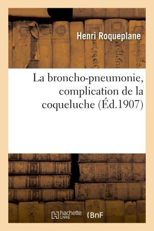 Dernières parutions sur Administratif - Hygiène, La broncho-pneumonie, complication de la coqueluche
