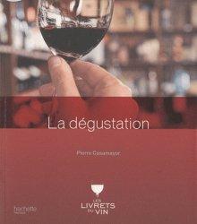 Souvent acheté avec Dictionnaire des vins de France, le La dégustation