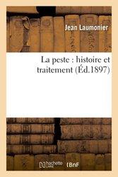Dernières parutions dans Sciences, La peste : histoire et traitement