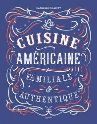 Dernières parutions sur Cuisine américaine, La cuisine américaine familiale & authentique