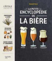 Dernières parutions sur Whisky, bière et autres alcools, La petite encyclopédie de la bière