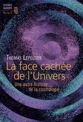 Dernières parutions dans Science ouverte, La face cachée de l'univers