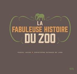 Dernières parutions dans Beaux Livres, la fabuleuse histoire du zoo
