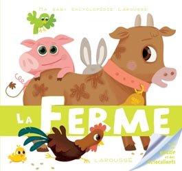 Dernières parutions dans Ma Baby encyclopédie Larousse , La ferme