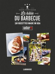 Nouvelle édition La bible du barbecue. 160 recettes made in USA