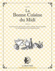 Dernières parutions dans Les petits cahiers Larousse, La bonne cuisine du Midi . Ratatouille, brandade, pissaladière et autres recettes ensoleillées