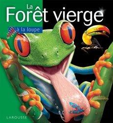 Dernières parutions dans À la loupe, La forêt vierge