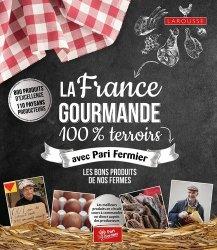 Dernières parutions dans Hors collection - Nature, La France gourmande 100% terroirs avec Pari Fermier