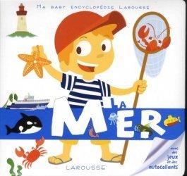 Dernières parutions dans Ma Baby encyclopédie Larousse , La mer
