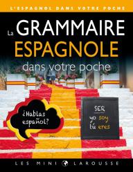 Dernières parutions dans Les mini Larousse, La grammaire espagnole dans votre poche