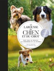 Dernières parutions sur Comportement, dressage et soins du chien, Larousse du chien et du chiot