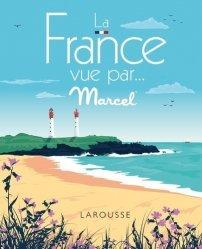 Dernières parutions sur Voyages Tourisme, La France vue par MARCEL