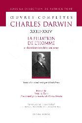 Dernières parutions dans Oeuvres complètes Charles Darwin, La filiation de l'homme et la sélection liée au sexe