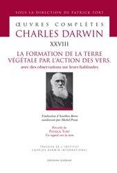 Dernières parutions dans Oeuvres complètes Charles Darwin, La formation de la terre végétale par l'action des vers Avec des observations sur leurs habitude