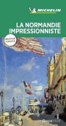 Dernières parutions dans Le Guide Vert, La Normandie impressionniste. Edition 2020