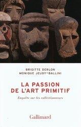 Dernières parutions dans Bibliothèque des Sciences Humaines, La passion de l'art primitif. Enquête sur les collectionneurs