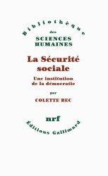 Dernières parutions dans Bibliothèque des Sciences Humaines, La sécurité sociale, une institution de la démocratie