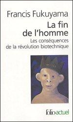 Dernières parutions dans Folio actuel, La fin de l'homme. Les conséquences de la révolution biotechnique