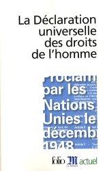 Dernières parutions dans Folio actuel, La Déclaration universelle des droits de l'homme. Edition revue et augmentée