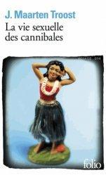 Dernières parutions dans Folio. Voyage, La vie sexuelle des cannibales. A la dérive dans le Pacifique Sud