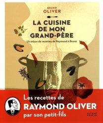 Dernières parutions dans Arts culinaires, La cuisine de mon grand-père. Un trésor de recettes de Raymond à Bruno