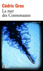 Dernières parutions dans Folio. Voyage, La mer des cosmonautes