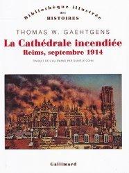 Dernières parutions dans Bibliothèque des histoires, La cathédrale incendiée. Reims, septembre 1914